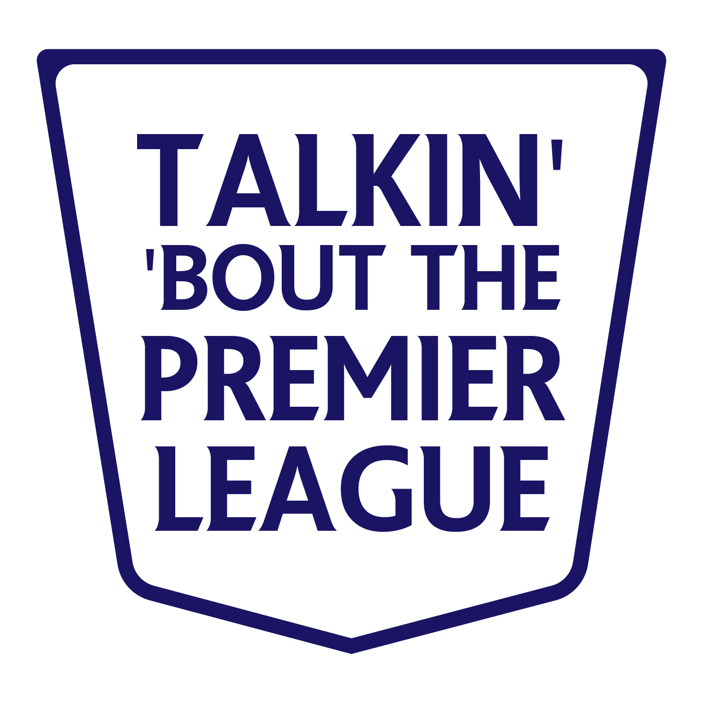 Talkin Bout The Premier League